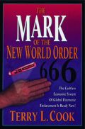 The Mark of the New World Order by Terry L. Cook