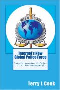 INTERPOL'S NEW GLOBAL POLICE FORCE: Satan's New World Order U.N. Stormtroopers!