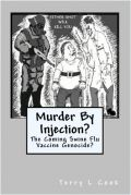 MURDER BY INJECTION?: The Coming Swine Flu Genocide?