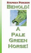 Behold! A Pale Green Horse by Stephen Pidgeon